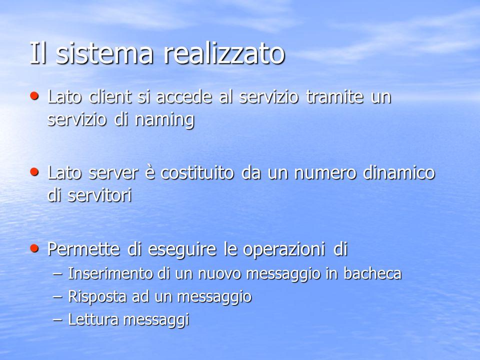 Il sistema realizzato Lato client si accede al servizio tramite un servizio di naming Lato client si accede al servizio tramite un servizio di naming