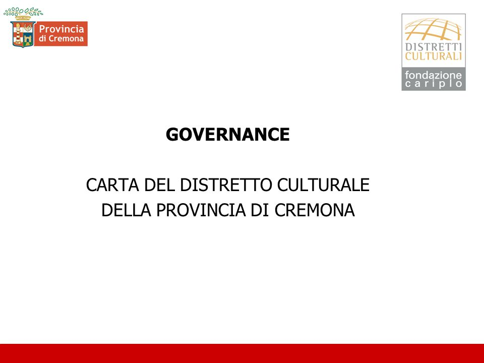 GOVERNANCE CARTA DEL DISTRETTO CULTURALE DELLA PROVINCIA DI CREMONA