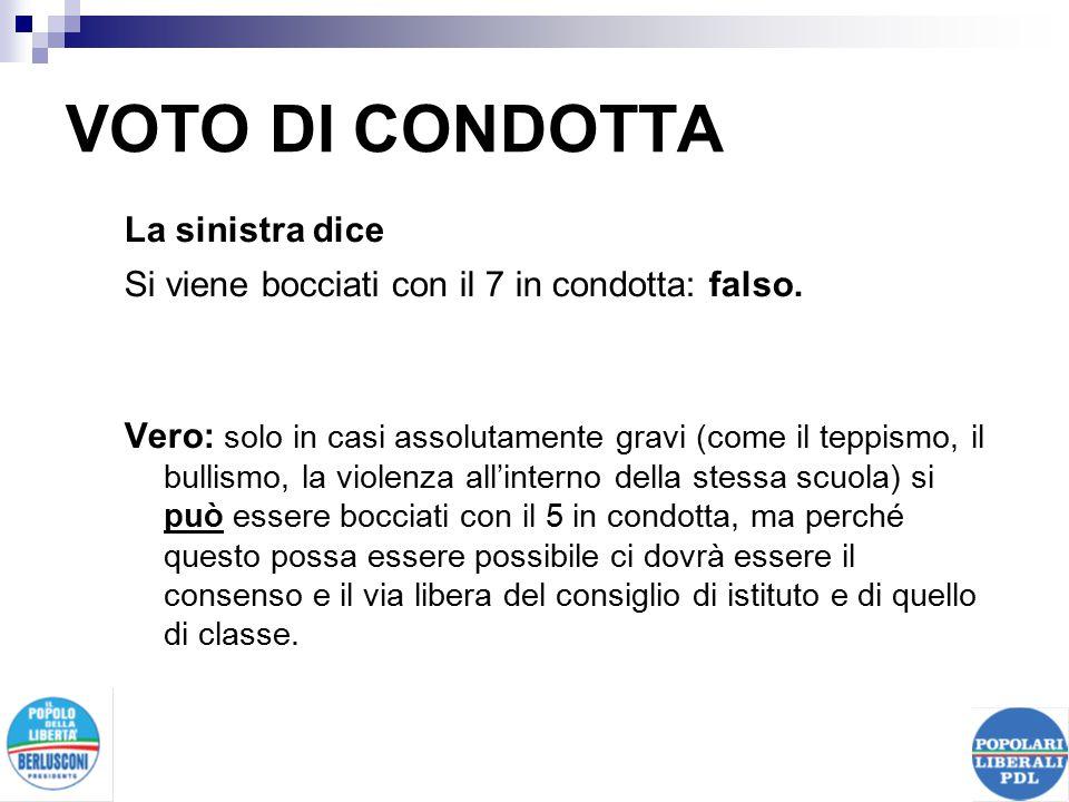 VOTO DI CONDOTTA La sinistra dice Si viene bocciati con il 7 in condotta: falso.