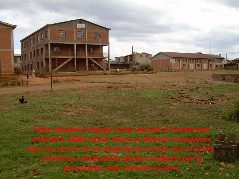 Nella missione vengono svolte attività di formazione scolastica (dalla scuola materna al liceo), formazione agraria, mentre in un dispensario medico v