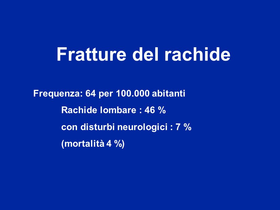 C1-C2 : 8 % C3 - C7 : 13 % D1 - D10 : 7 % D10 - L2 : 55 % L3 - L5 : 17 % Localizzazione delle fratture del rachide