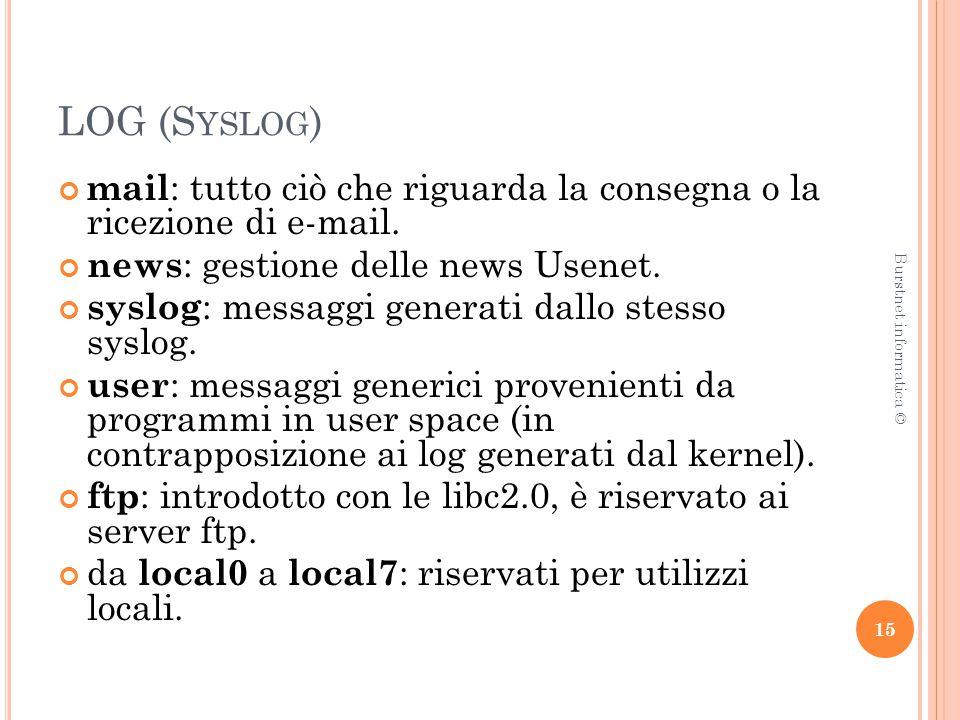 LOG (S YSLOG ) mail : tutto ciò che riguarda la consegna o la ricezione di e-mail.
