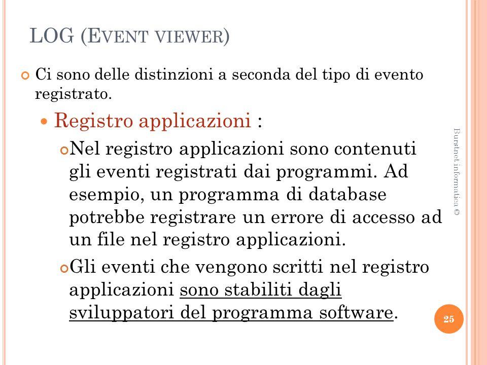 LOG (E VENT VIEWER ) Ci sono delle distinzioni a seconda del tipo di evento registrato.