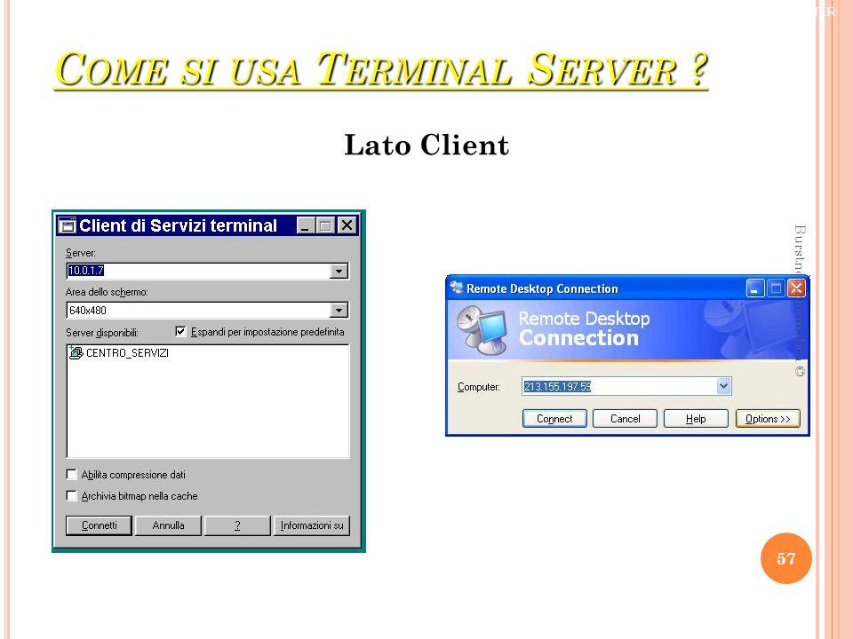 C OME SI USA T ERMINAL S ERVER Lato Client ® TRIFORCE COMPUTER 57 Burstnet informatica ©