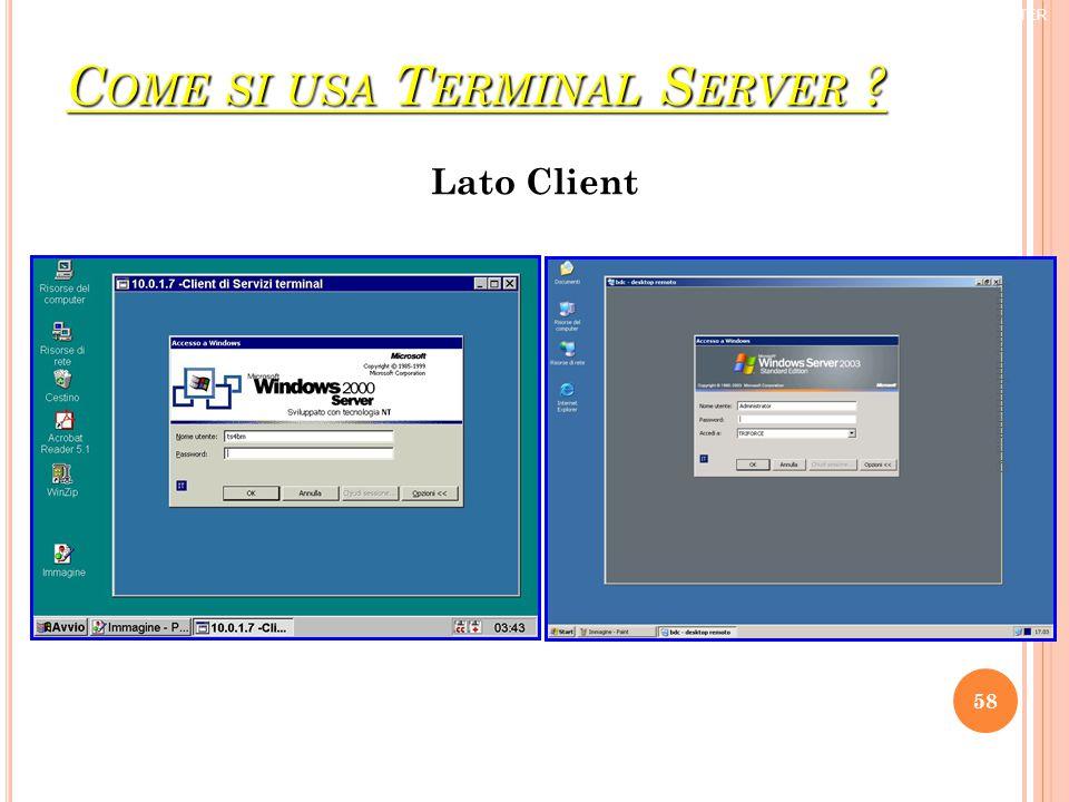 C OME SI USA T ERMINAL S ERVER Lato Client ® TRIFORCE COMPUTER 58 Burstnet informatica ©