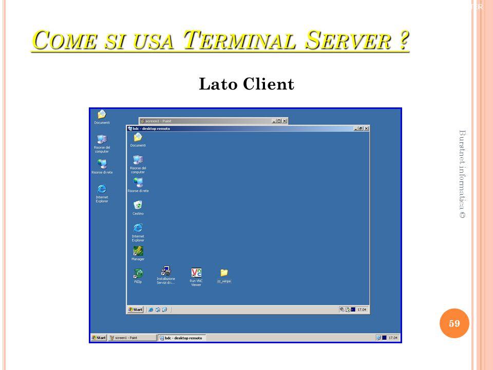 C OME SI USA T ERMINAL S ERVER Lato Client ® TRIFORCE COMPUTER 59 Burstnet informatica ©