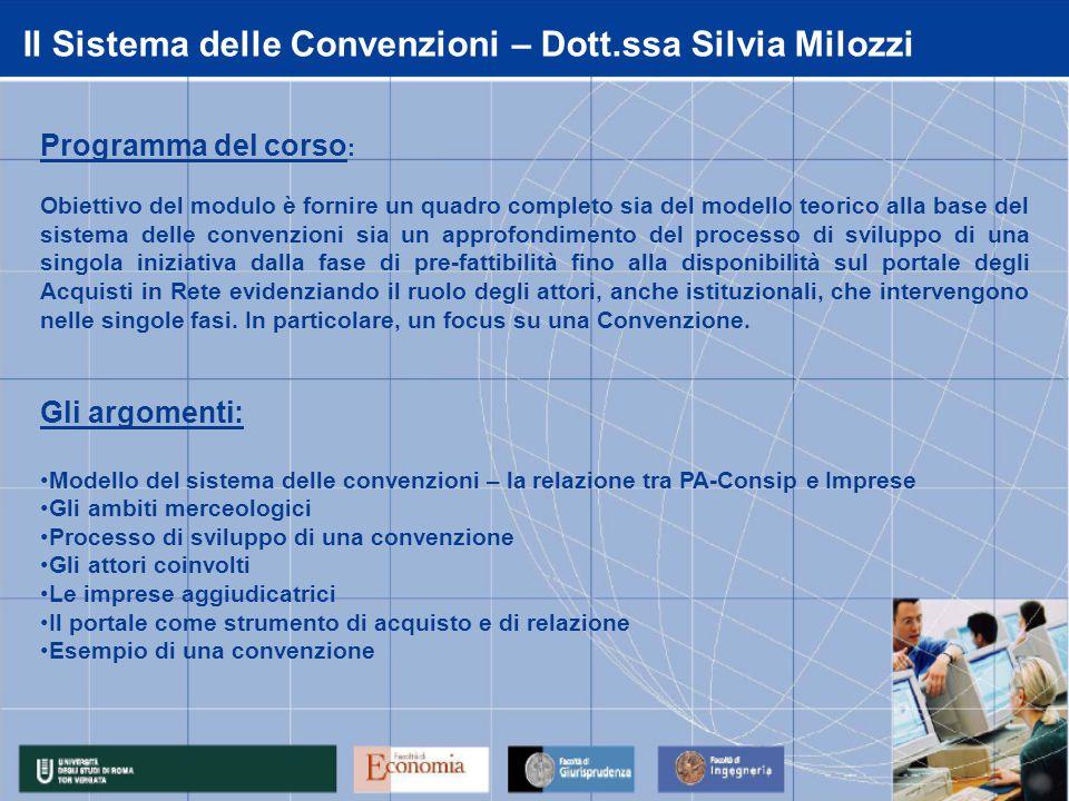 Il Sistema delle Convenzioni – Dott.ssa Silvia Milozzi Programma del corso : Obiettivo del modulo è fornire un quadro completo sia del modello teorico