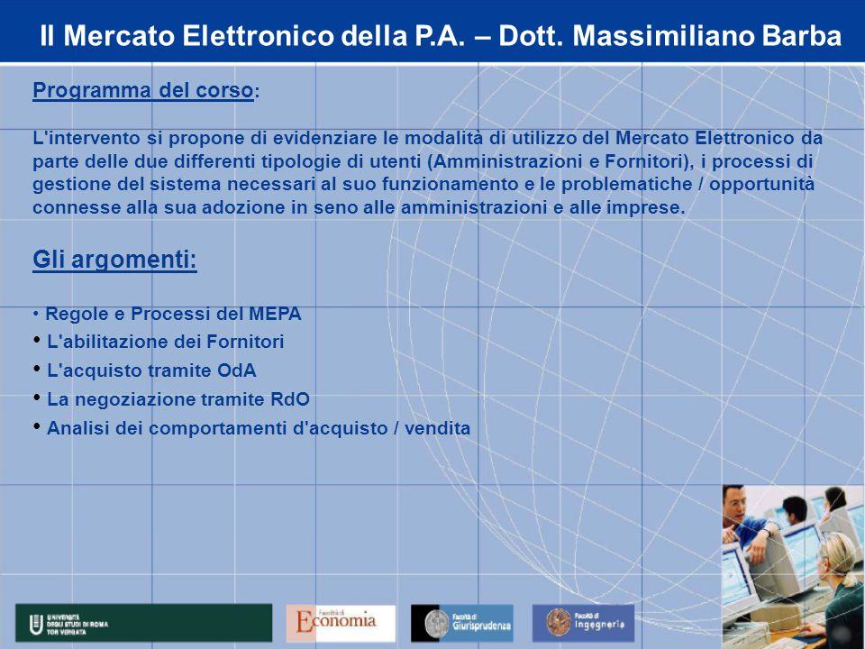 Programma del corso : L'intervento si propone di evidenziare le modalità di utilizzo del Mercato Elettronico da parte delle due differenti tipologie d
