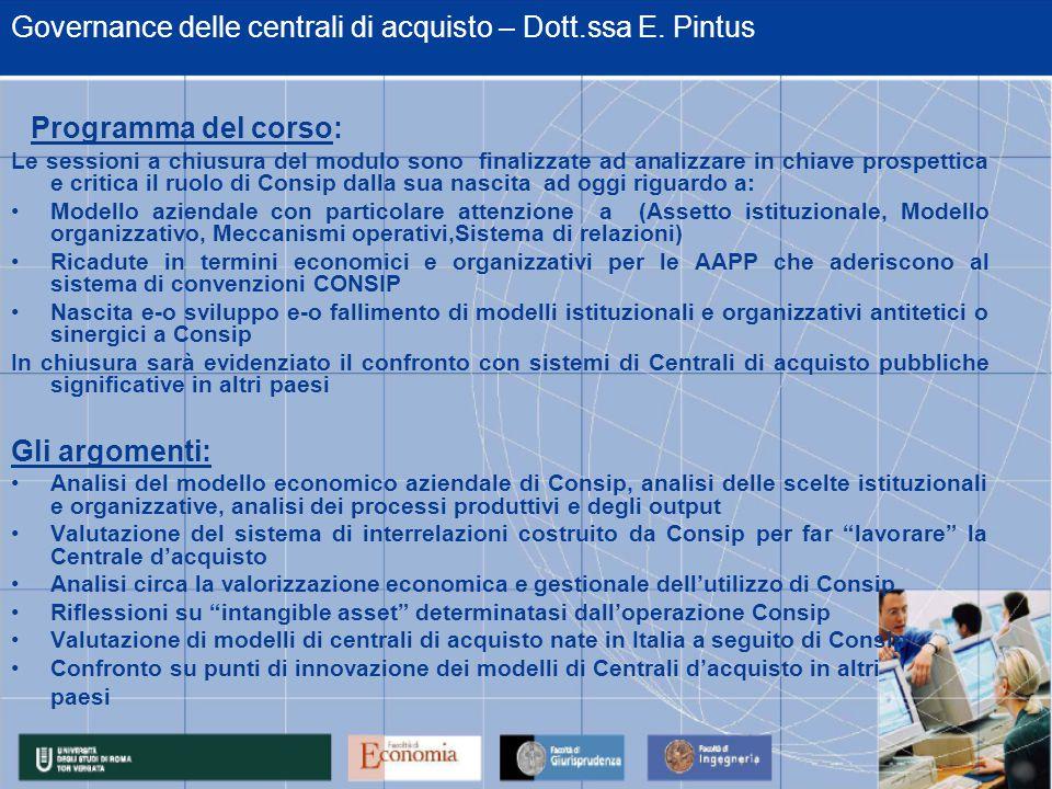 Governance delle centrali di acquisto – Dott.ssa E. Pintus Le sessioni a chiusura del modulo sono finalizzate ad analizzare in chiave prospettica e cr
