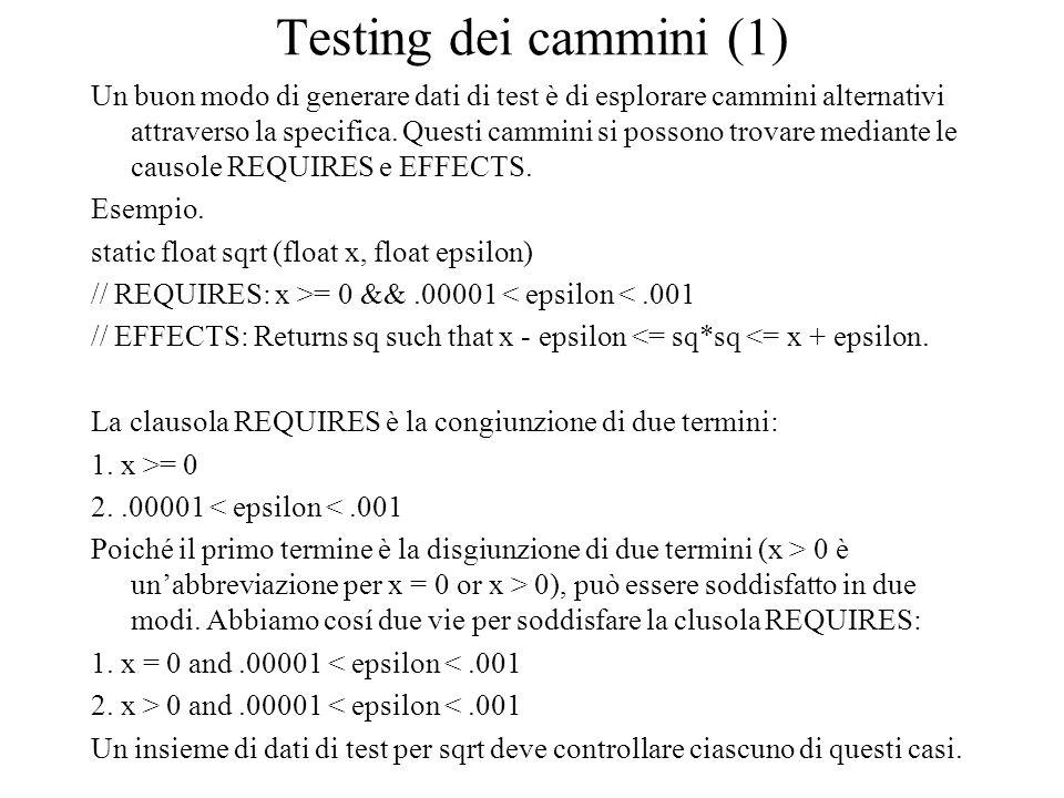 Testing dei cammini (2) Esempio in cui la richiesta è una disgiunzione.