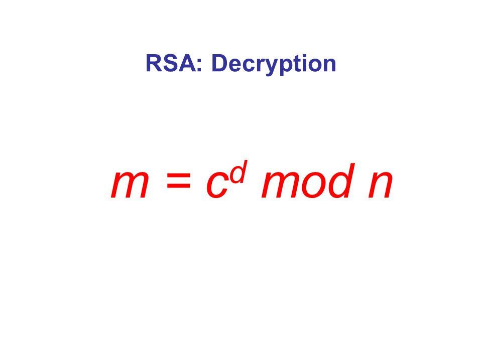RSA: Encryption c = m e mod n