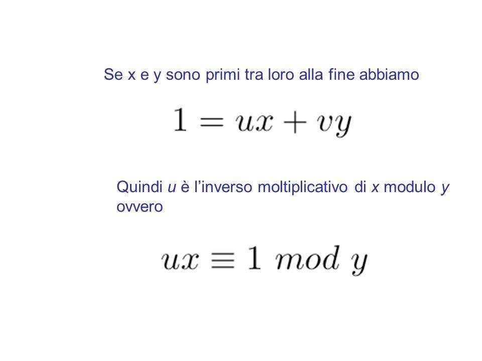 nqnqn rnrn unun vnvn -240810 59501 0040810 111871 22343-2 3517-1611 42035-24 GCD(408,595) q n = r n-2 div int r n-1 u n = u n-2 - q n u n-1 v n = v n-2 - q n v n-1 r n = u n x + v n y x y 408 = 2  187 + 34 3 = 1 - 2  -1