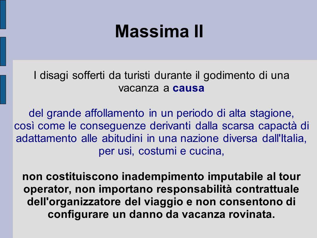 Massima II I disagi sofferti da turisti durante il godimento di una vacanza a causa del grande affollamento in un periodo di alta stagione, così come