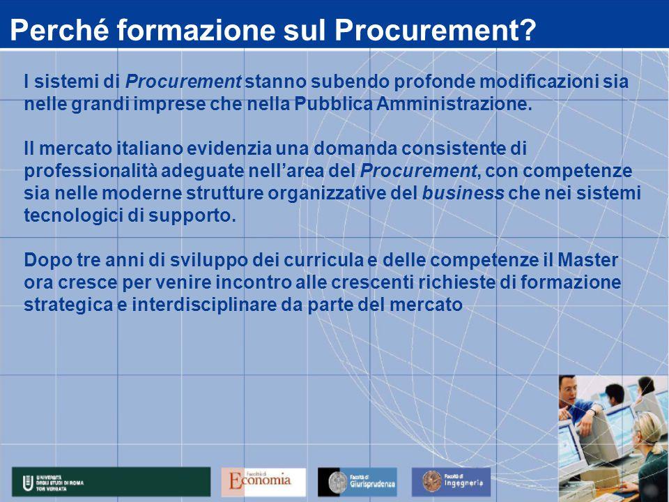 Perché formazione sul Procurement? I sistemi di Procurement stanno subendo profonde modificazioni sia nelle grandi imprese che nella Pubblica Amminist