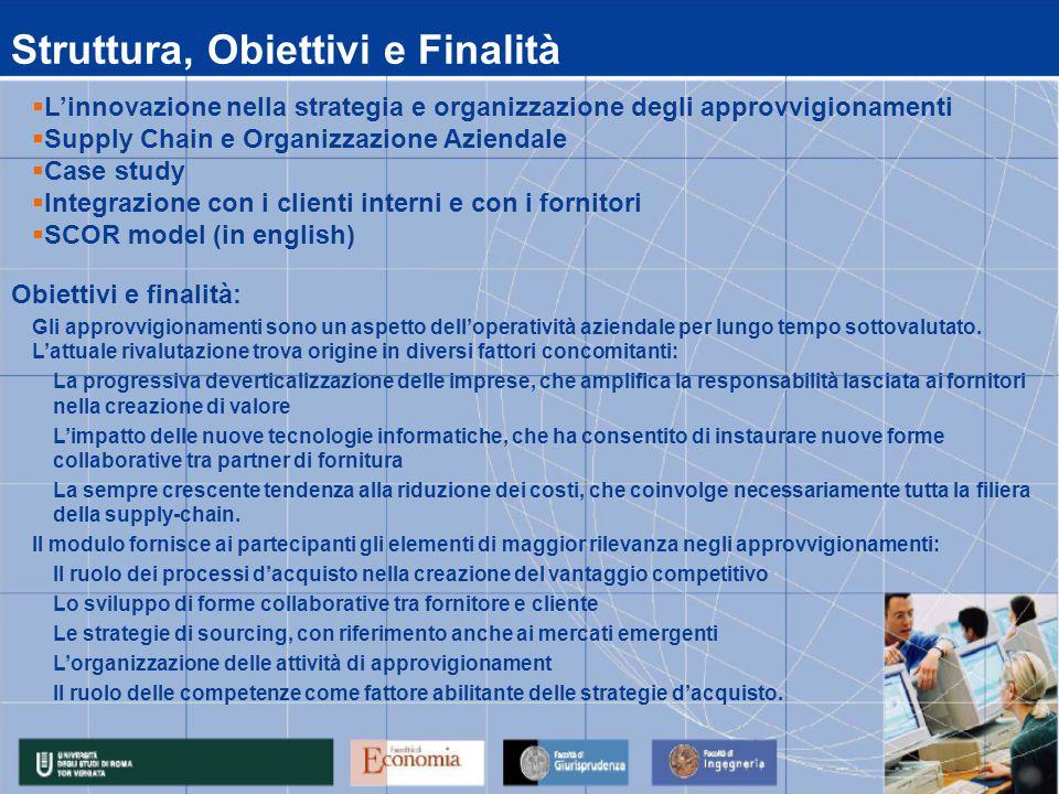 Struttura, Obiettivi e Finalità  L'innovazione nella strategia e organizzazione degli approvvigionamenti  Supply Chain e Organizzazione Aziendale 