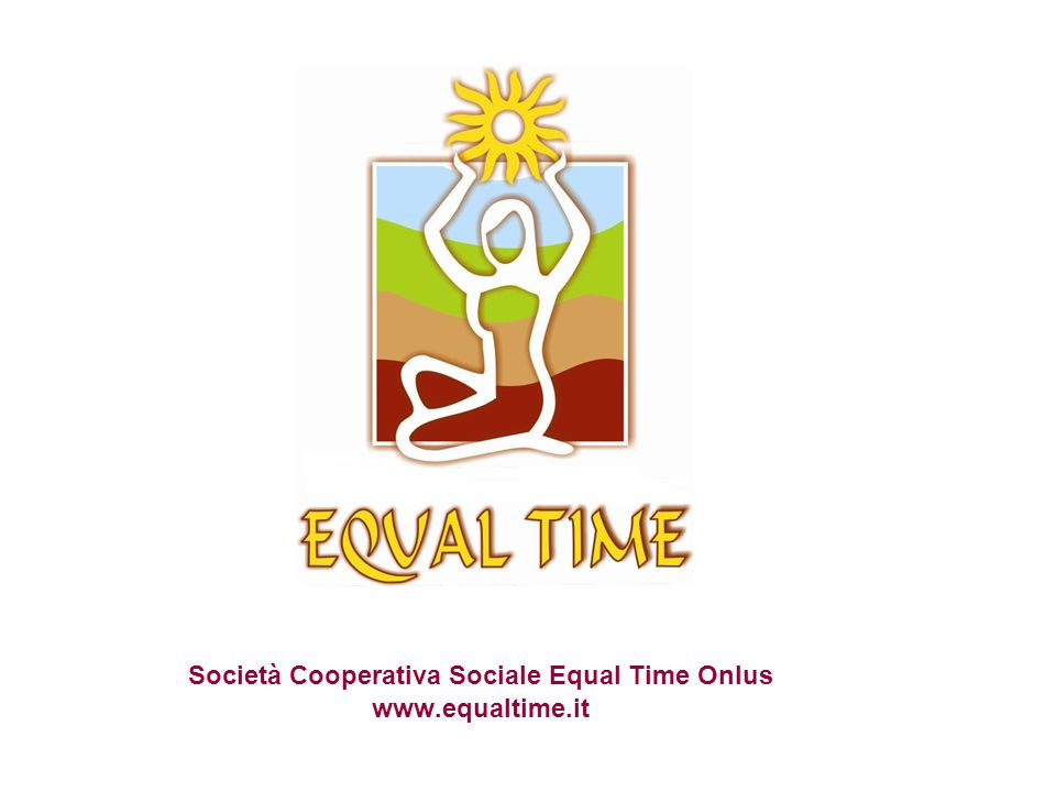 Società Cooperativa Sociale Equal Time Onlus www.equaltime.it