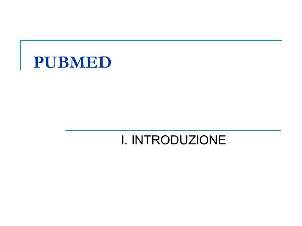 PUBMED I. INTRODUZIONE
