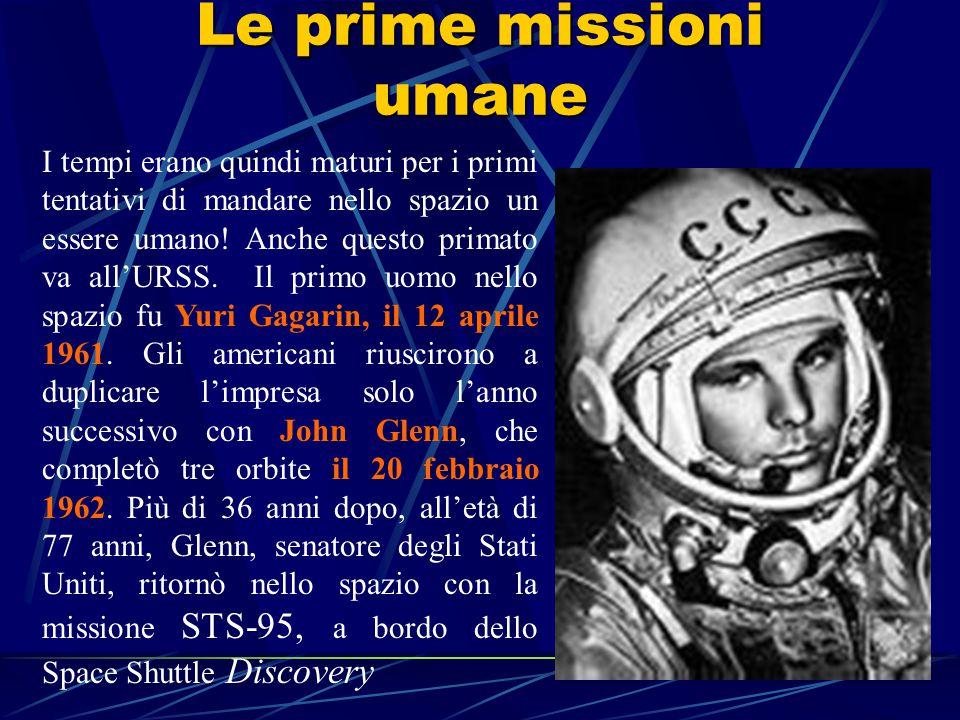 Le prime missioni umane I tempi erano quindi maturi per i primi tentativi di mandare nello spazio un essere umano.