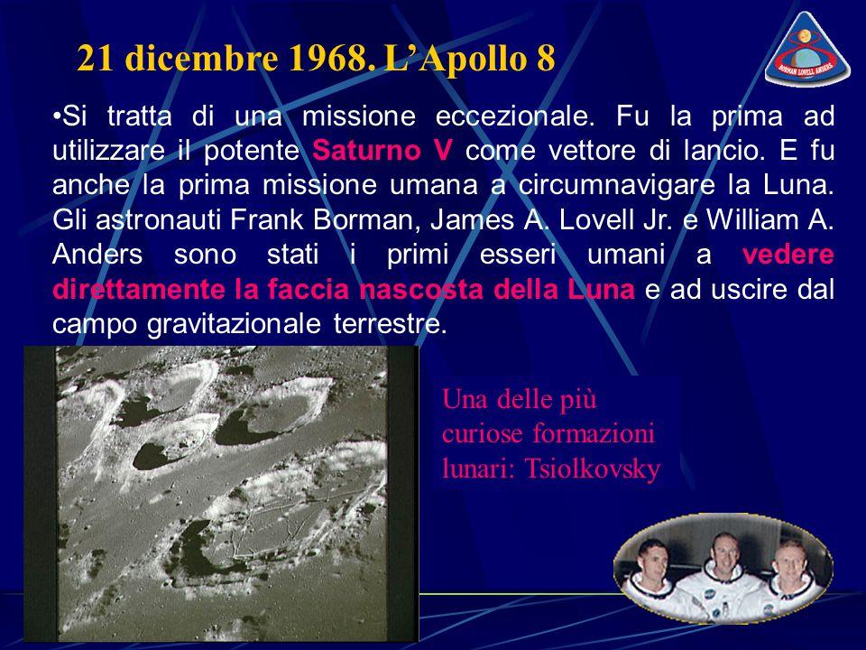 21 dicembre 1968. L'Apollo 8 Si tratta di una missione eccezionale.