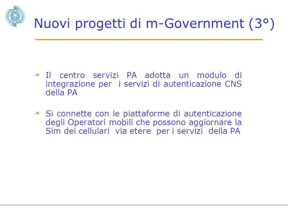 Il centro servizi PA adotta un modulo di integrazione per i servizi di autenticazione CNS della PA Si connette con le piattaforme di autenticazione degli Operatori mobili che possono aggiornare la Sim dei cellulari via etere per i servizi della PA Nuovi progetti di m-Government (3°)