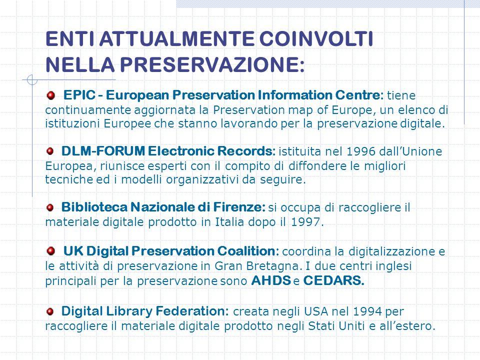 ENTI ATTUALMENTE COINVOLTI NELLA PRESERVAZIONE: EPIC - European Preservation Information Centre: tiene continuamente aggiornata la Preservation map of