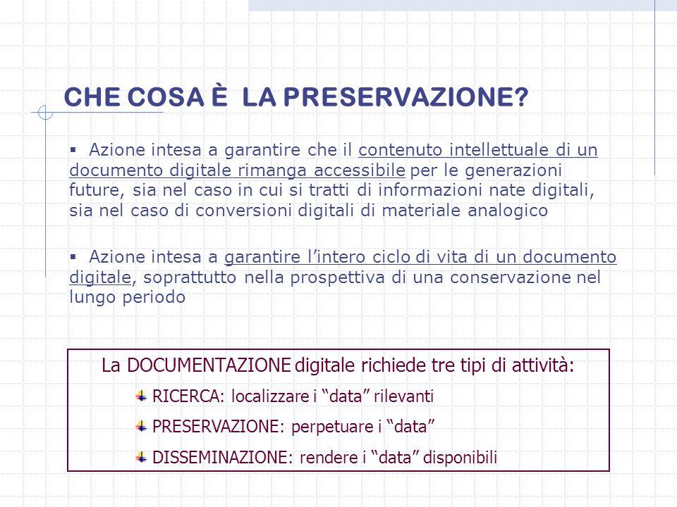  Azione intesa a garantire che il contenuto intellettuale di un documento digitale rimanga accessibile per le generazioni future, sia nel caso in cui