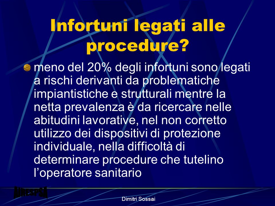 Dimitri Sossai Infortuni legati alle procedure.