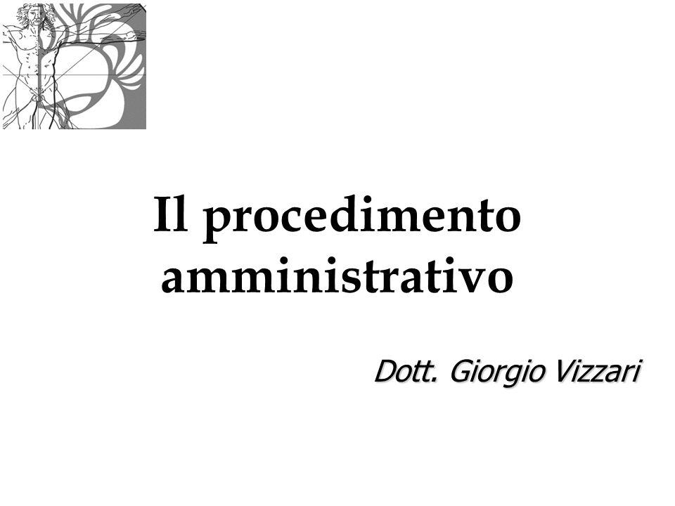 Il procedimento amministrativo Dott. Giorgio Vizzari