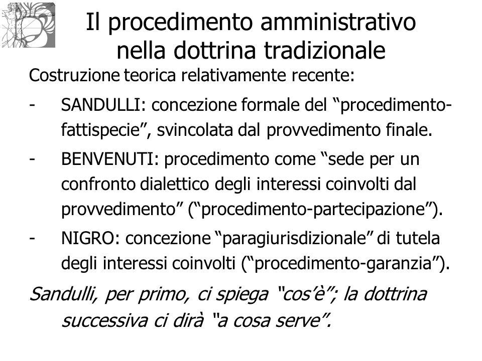 """Il procedimento amministrativo nella dottrina tradizionale Costruzione teorica relativamente recente: -SANDULLI: concezione formale del """"procedimento-"""