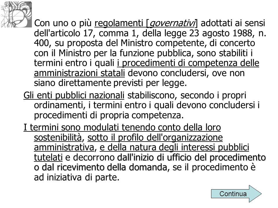 2. Con uno o più regolamenti [governativi] adottati ai sensi dell'articolo 17, comma 1, della legge 23 agosto 1988, n. 400, su proposta del Ministro c