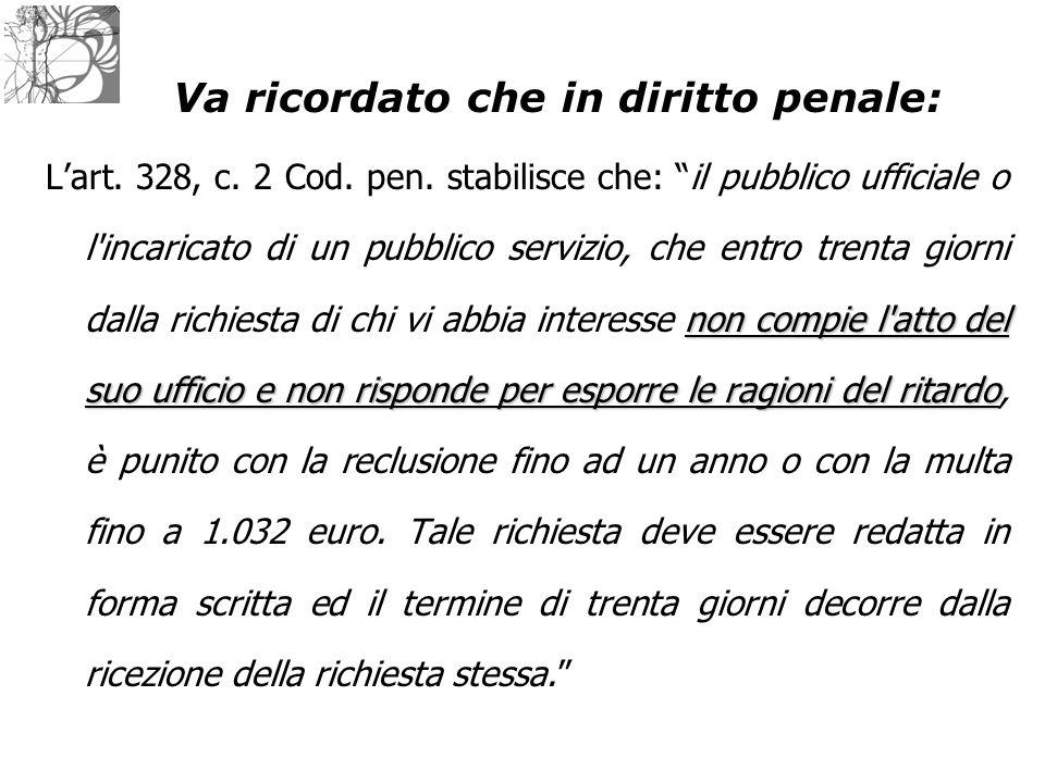 """non compie l'atto del suo ufficio e non risponde per esporre le ragioni del ritardo L'art. 328, c. 2 Cod. pen. stabilisce che: """"il pubblico ufficiale"""