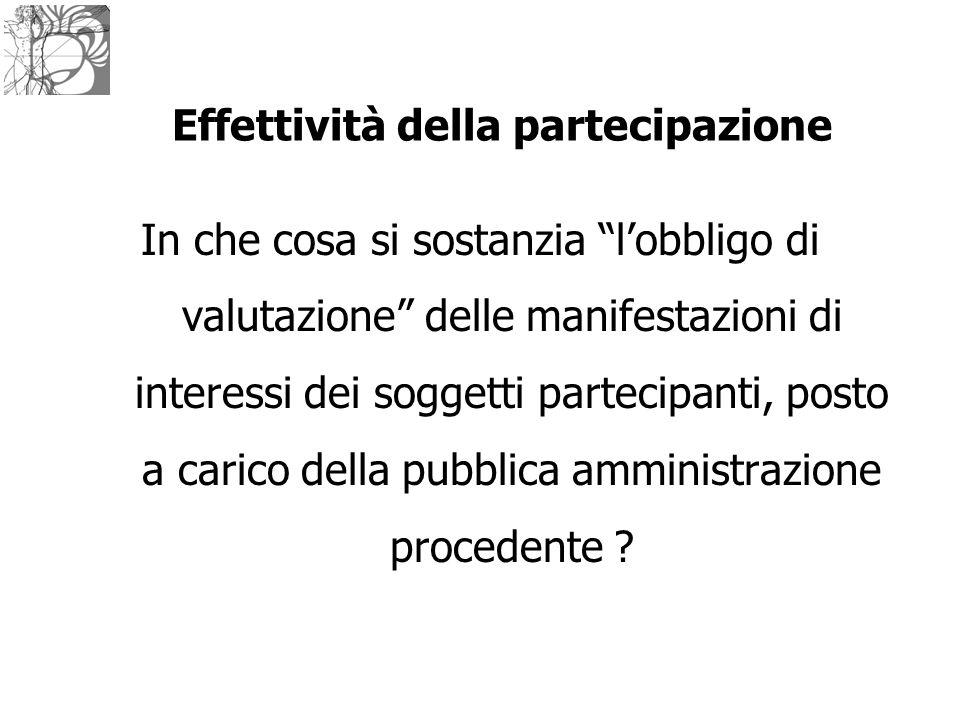 """Effettività della partecipazione In che cosa si sostanzia """"l'obbligo di valutazione"""" delle manifestazioni di interessi dei soggetti partecipanti, post"""