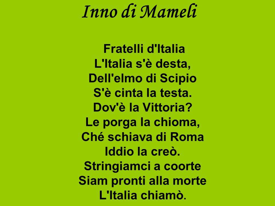 Inno di Mameli Fratelli d Italia L Italia s è desta, Dell elmo di Scipio S è cinta la testa.