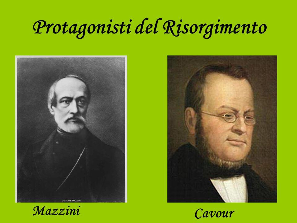 Protagonisti del Risorgimento Mazzini Cavour