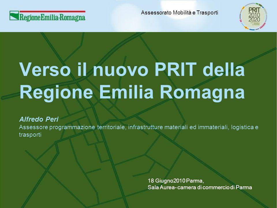 Verso il nuovo PRIT della Regione Emilia Romagna Alfredo Peri Assessore programmazione territoriale, infrastrutture materiali ed immateriali, logistic