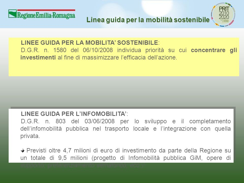 LINEE GUIDA PER LA MOBILITA' SOSTENIBILE: D.G.R. n. 1580 del 06/10/2008 individua priorità su cui concentrare gli investimenti al fine di massimizzare