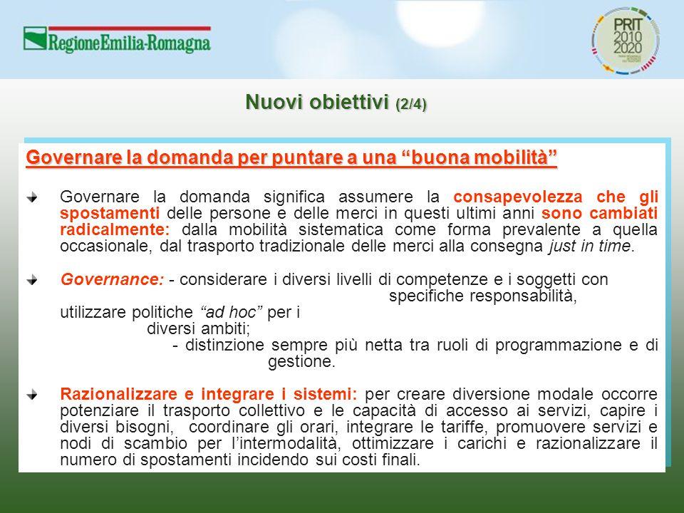 """Nuovi obiettivi (2/4) Governare la domanda per puntare a una """"buona mobilità"""" Governare la domanda significa assumere la consapevolezza che gli sposta"""