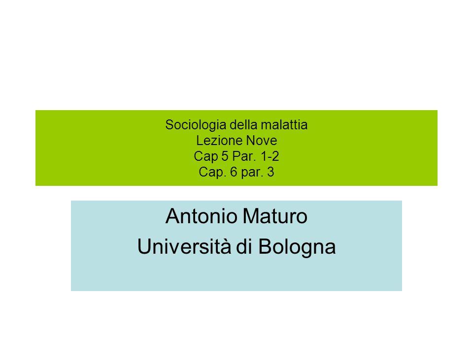 Sociologia della malattia Lezione Nove Cap 5 Par. 1-2 Cap.