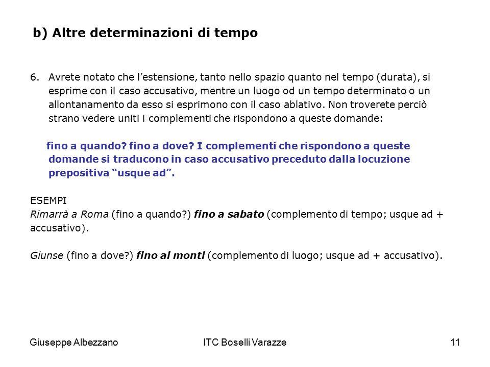 Giuseppe AlbezzanoITC Boselli Varazze11 b) Altre determinazioni di tempo 6.Avrete notato che l'estensione, tanto nello spazio quanto nel tempo (durata