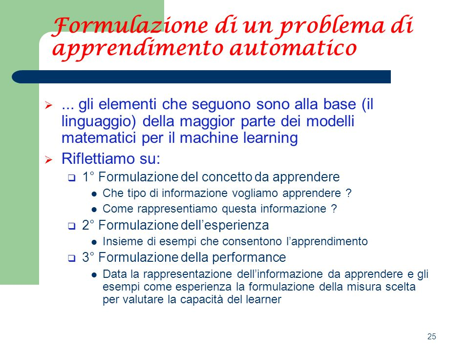 25 Formulazione di un problema di apprendimento automatico ...