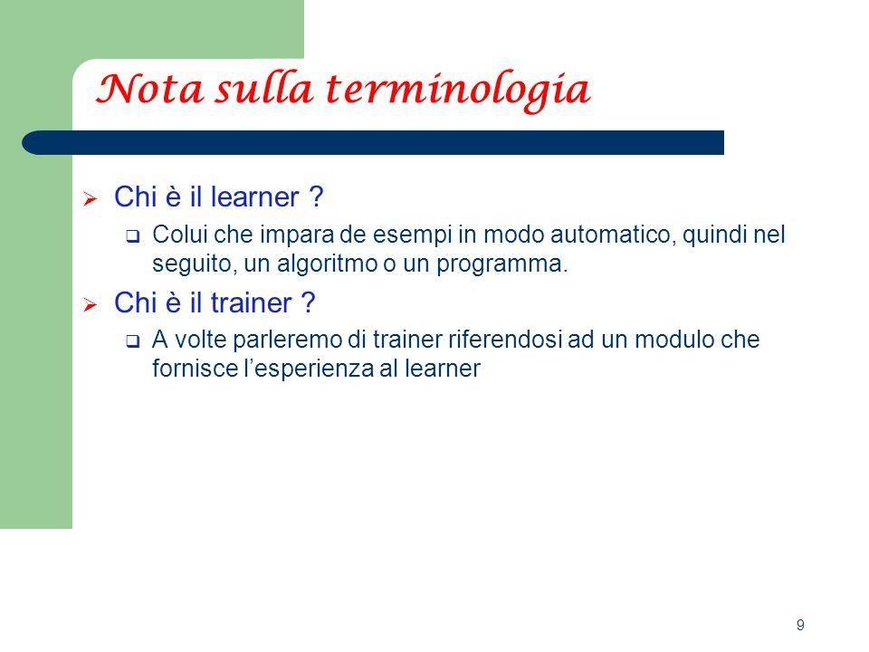 9 Nota sulla terminologia  Chi è il learner .