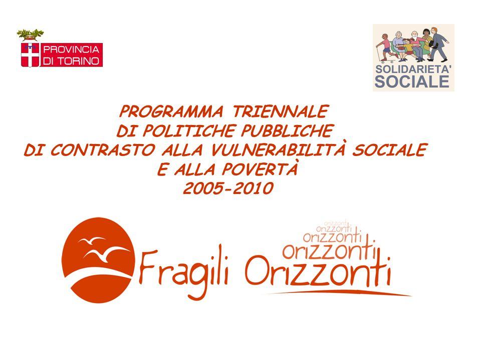 PROGRAMMA TRIENNALE DI POLITICHE PUBBLICHE DI CONTRASTO ALLA VULNERABILITÀ SOCIALE E ALLA POVERTÀ 2005-2010
