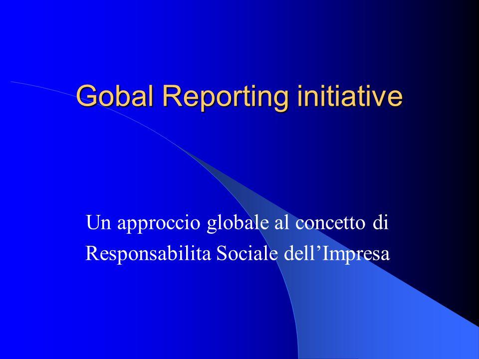 Gobal Reporting initiative Un approccio globale al concetto di Responsabilita Sociale dell'Impresa