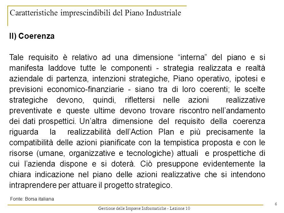 Gestione delle Imprese Informatiche - Lezione 10 6 Caratteristiche imprescindibili del Piano Industriale II) Coerenza Tale requisito è relativo ad una