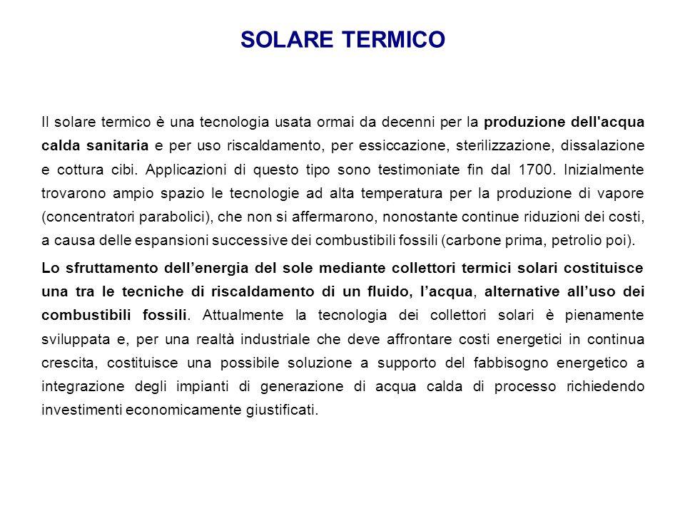Il solare termico è una tecnologia usata ormai da decenni per la produzione dell'acqua calda sanitaria e per uso riscaldamento, per essiccazione, ster