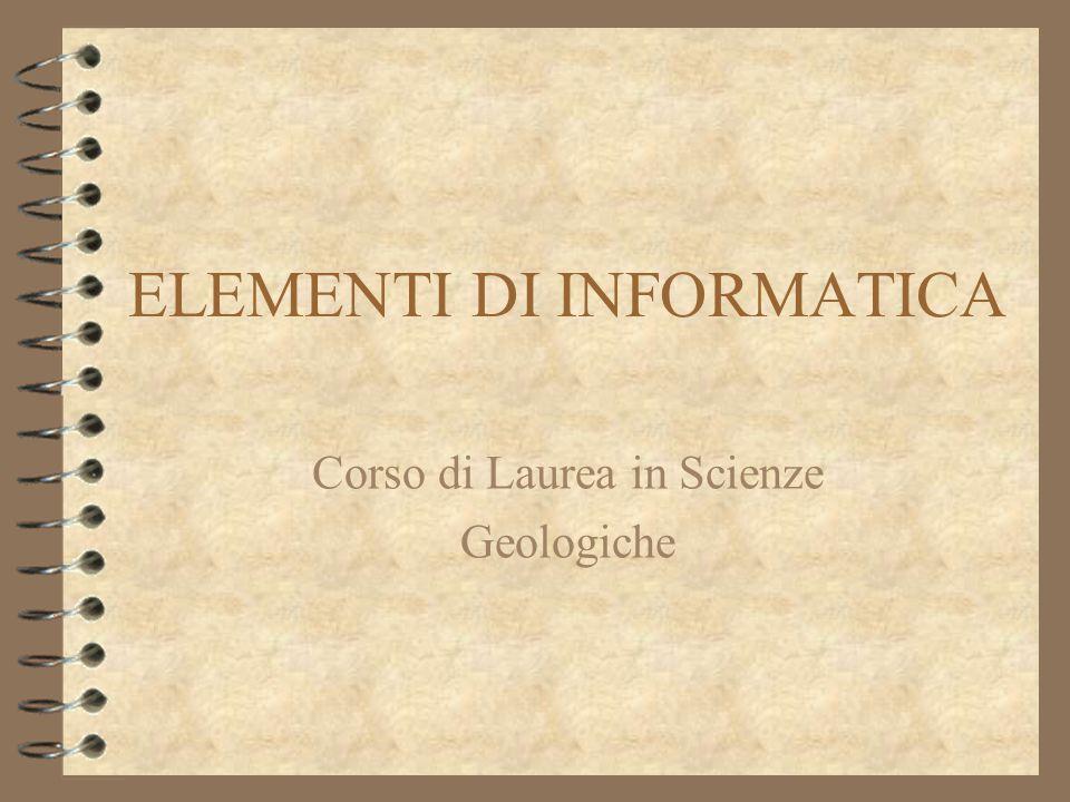 ELEMENTI DI INFORMATICA Corso di Laurea in Scienze Geologiche