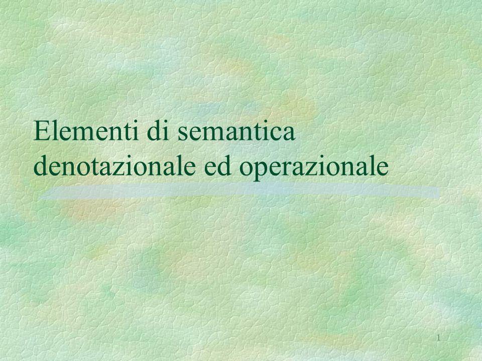 32 Semantica (denotazionale) e paradigmi 3 linguaggi orientati ad oggetti oltre ad: EXPR, COM e DEC, dichiarazioni di classe tre domini semantici per lo stato: oltre a env e store, un dominio nuovo (heap), per modellare i puntatori e gli oggetti dval, eval ed mval sono generalmente diversi i valori su cui si interpretano le astrazioni funzionali (fun ) sono di solito solo denotabili le locazioni sono sempre denotabili gli oggetti di solito appartengono a tutti e tre i domini le funzioni di valutazione semantica, prendono (e restituiscono) anche la heap  C : COM  env  store  heap  (store  heap)