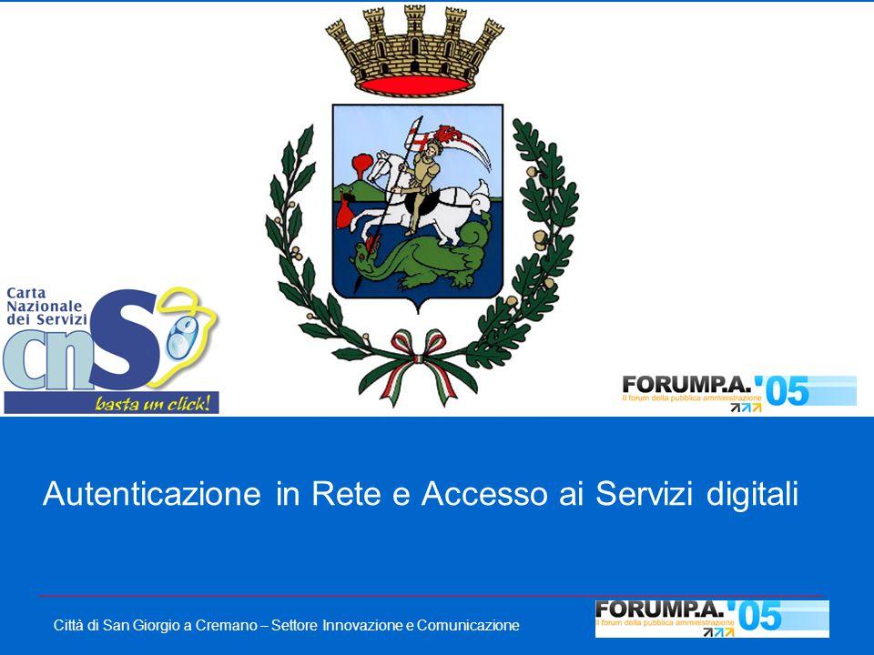 Città di San Giorgio a Cremano – Settore Innovazione e Comunicazione Autenticazione in Rete e Accesso ai Servizi digitali