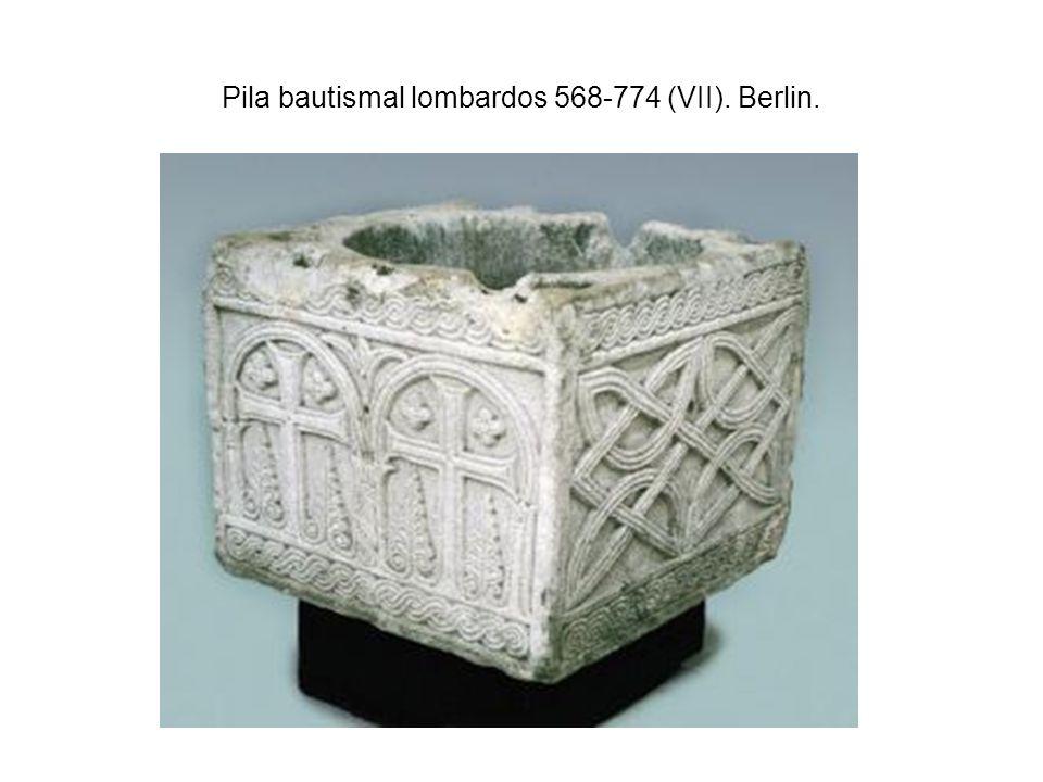 Pila bautismal lombardos 568-774 (VII). Berlin.