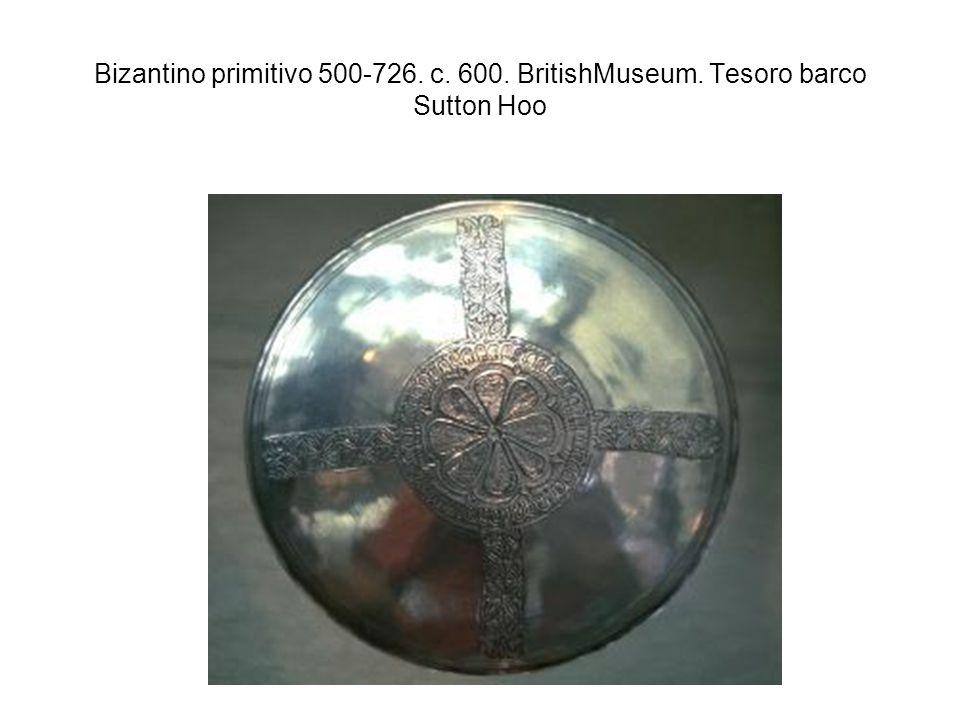 Bizantino primitivo 500-726. c. 600. BritishMuseum. Tesoro barco Sutton Hoo